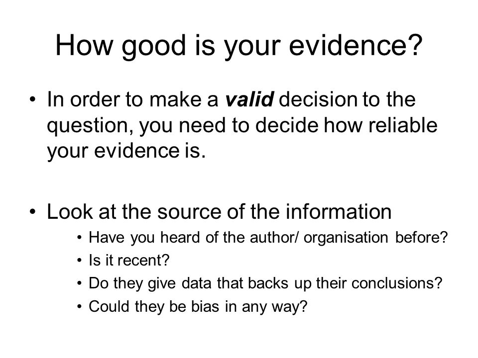 How good is your evidence.