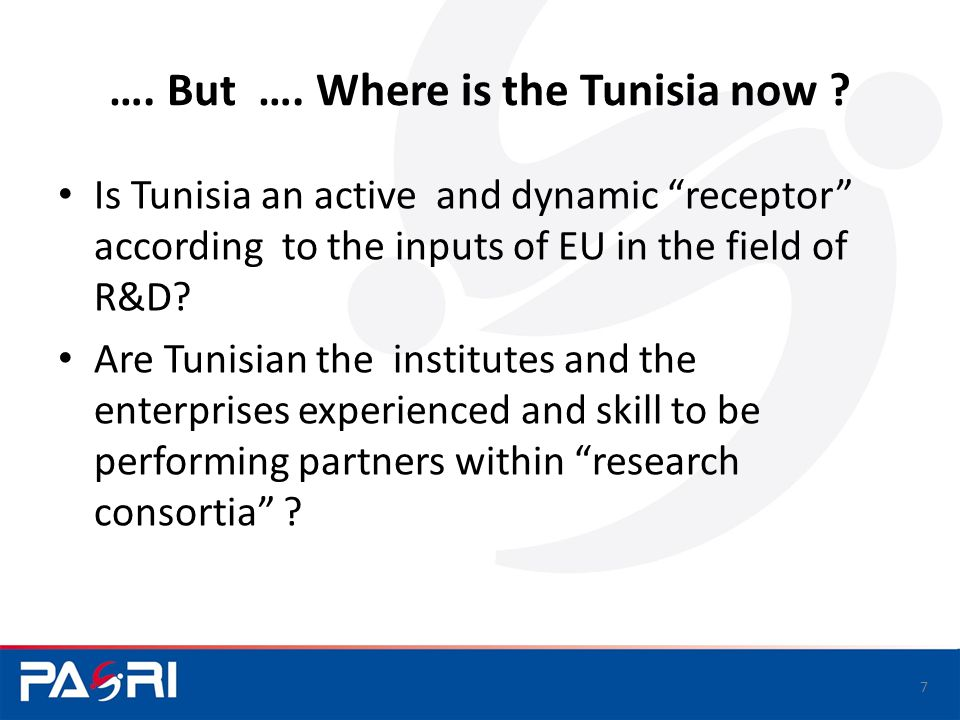 The importance of H2020, the new EU R&D Program (€80 billion budget) Integrated and multi disciplinary projects Relevance to SMEs participation (20%) Relevance to EU key-sectors Green vision (as de-pollute the Mediterranean sea) All that means more difficulties to be selected and to be Funded but challenging opportunities for Tunisia 8