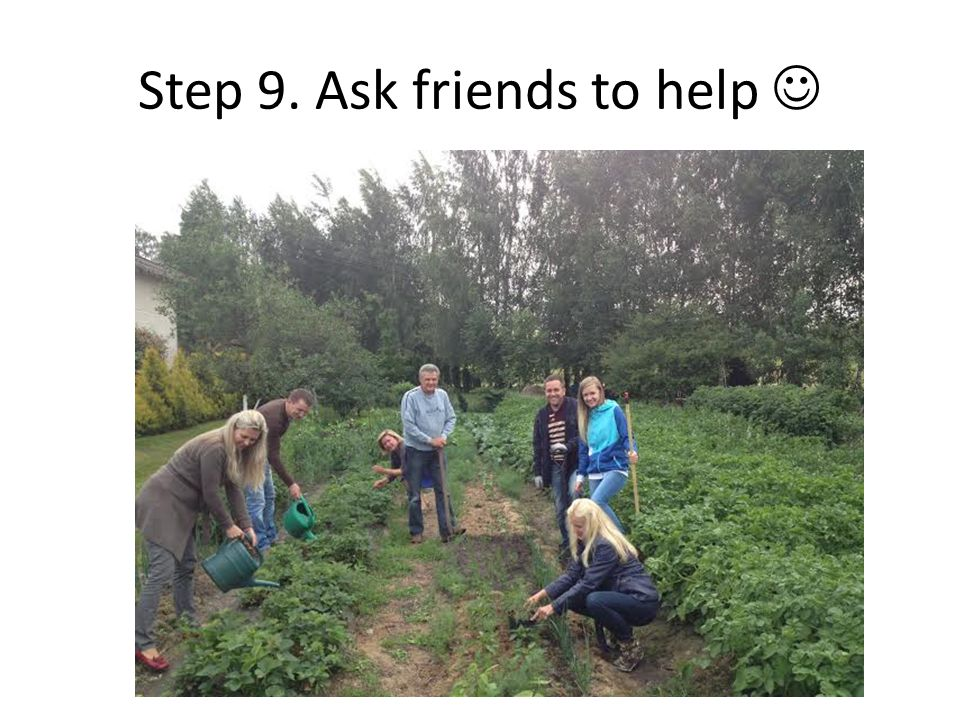 Step 9. Ask friends to help
