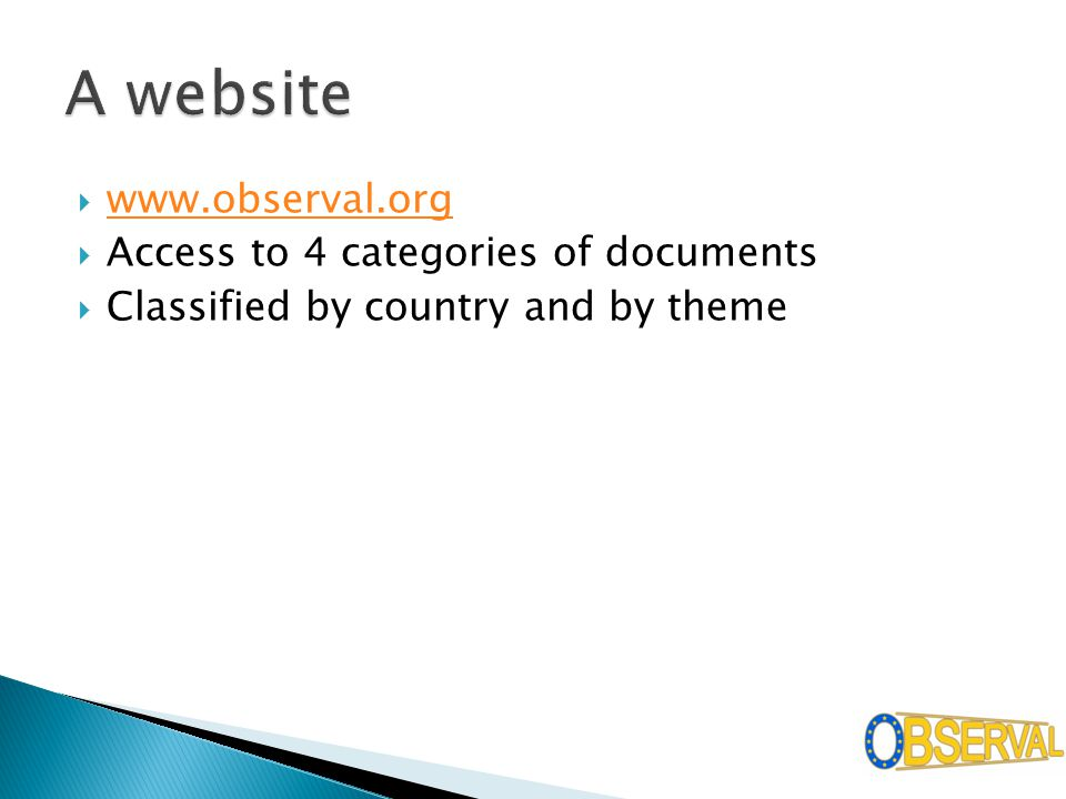  www.observal.org www.observal.org  Access to 4 categories of documents  Classified by country and by theme