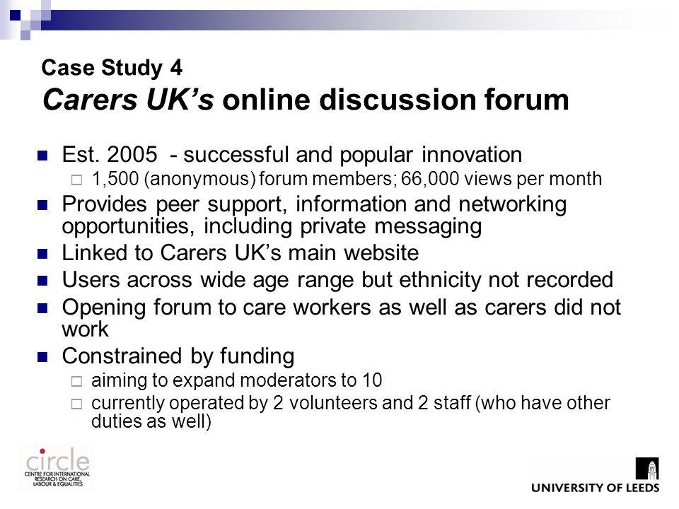 Case Study 4 Carers UK's online discussion forum Est.