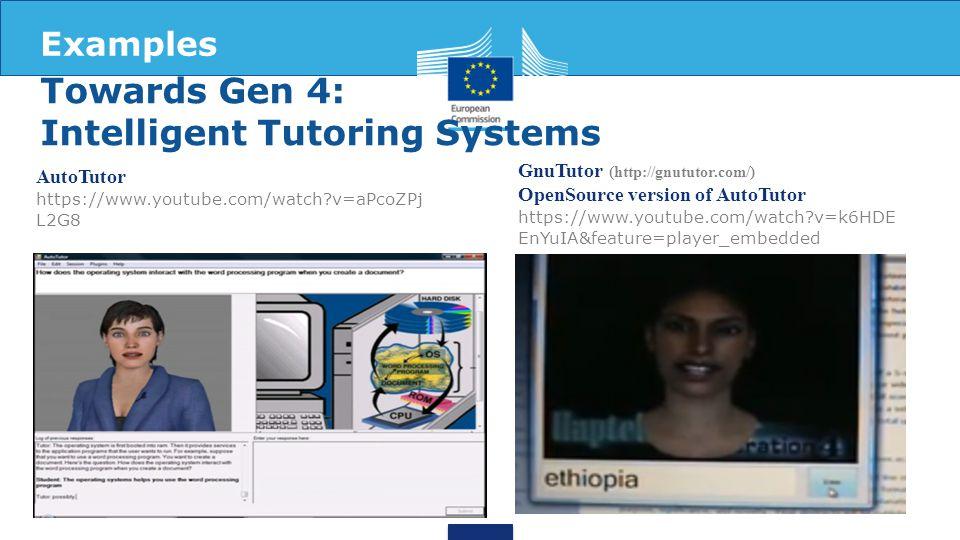 Towards Gen 4: Intelligent Tutoring Systems GnuTutor (http://gnututor.com/) OpenSource version of AutoTutor https://www.youtube.com/watch v=k6HDE EnYuIA&feature=player_embedded AutoTutor https://www.youtube.com/watch v=aPcoZPj L2G8 Examples