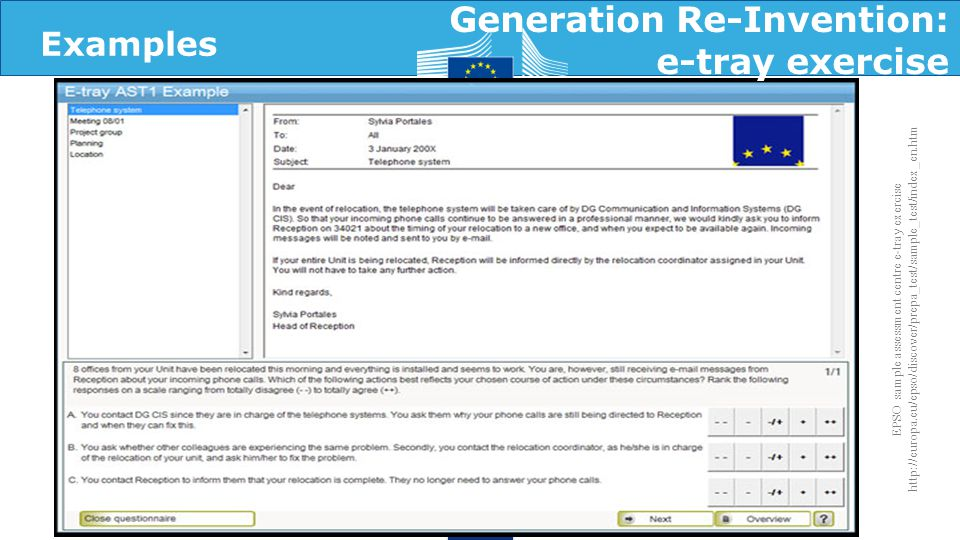 Generation Re-Invention: e-tray exercise EPSO sample assessment centre e-tray exercise http://europa.eu/epso/discover/prepa_test/sample_test/index_en.htm Examples