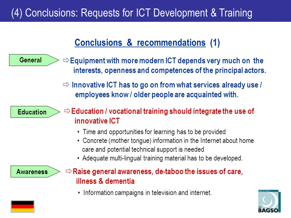  Equipment with more modern ICT depends very much on the interests, openness and competences of the principal actors.