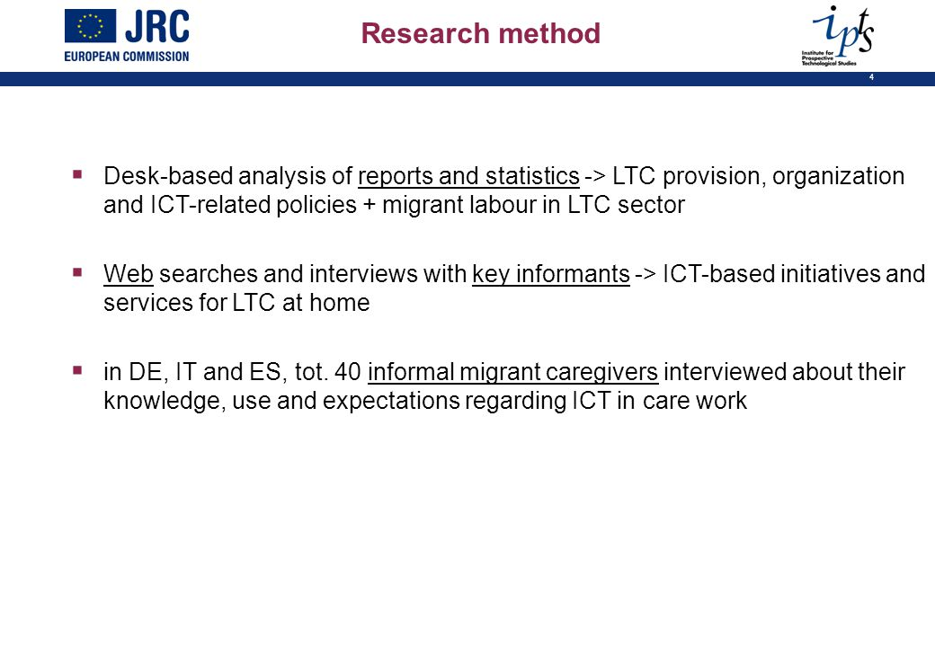 4  Desk-based analysis of reports and statistics -> LTC provision, organization and ICT-related policies + migrant labour in LTC sector  Web searche
