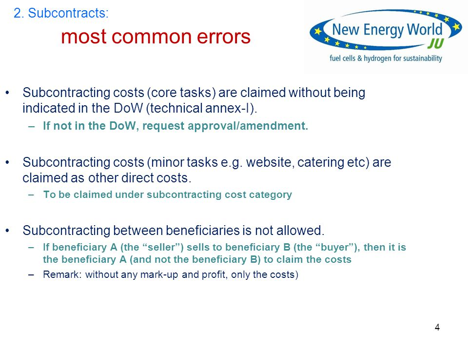 4 Subcontracting costs (core tasks) are claimed without being indicated in the DoW (technical annex-I).