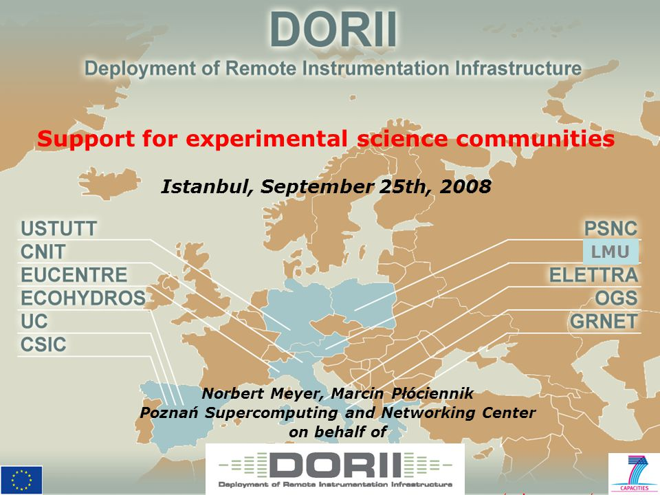 EGEE 08, Istanbul, September 25th, 2008 2 DORII in a nutshell http://www.dorii.eu  DORII – Deployment of Remote Instrumentation Infrastructure  Started – Feb.
