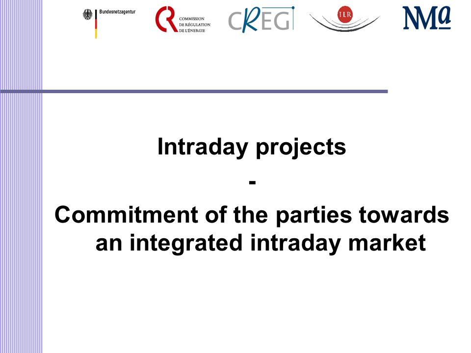Intraday projects - Commitment of the parties towards an integrated intraday market