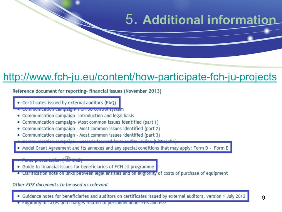 5. Additional information http://www.fch-ju.eu/content/how-participate-fch-ju-projects 9
