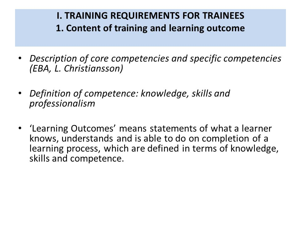 I. TRAINING REQUIREMENTS FOR TRAINEES 1.