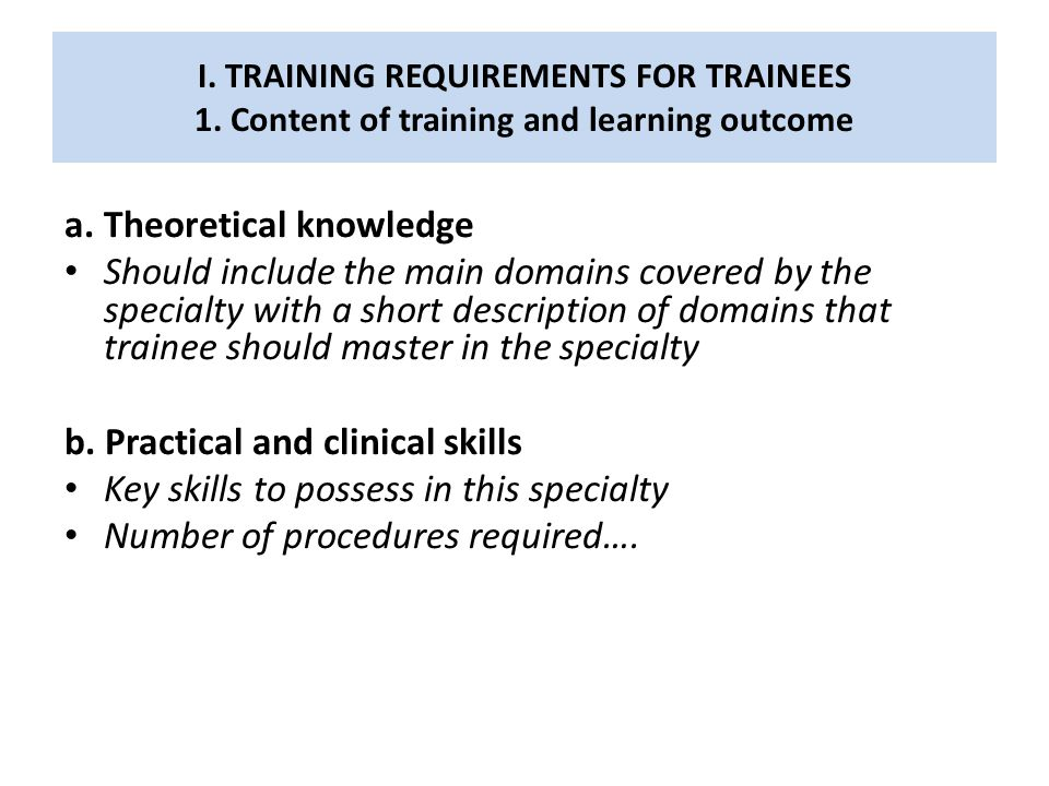 I.TRAINING REQUIREMENTS FOR TRAINEES 1. Content of training and learning outcome c.