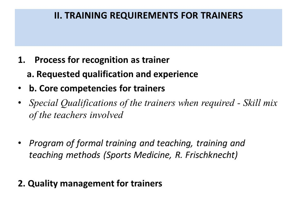 III.TRAINING REQUIREMENTS FOR TRAINING INSTITUTIONS 1.