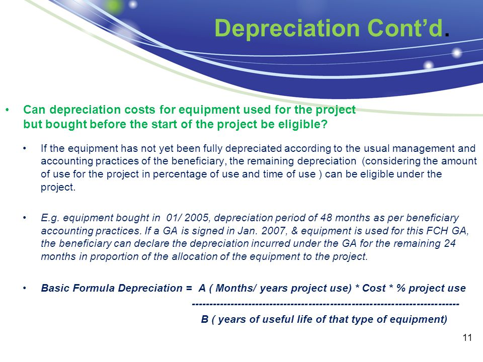Depreciation Cont'd. Can depreciation costs for equipment used for the project but bought before the start of the project be eligible? If the equipmen