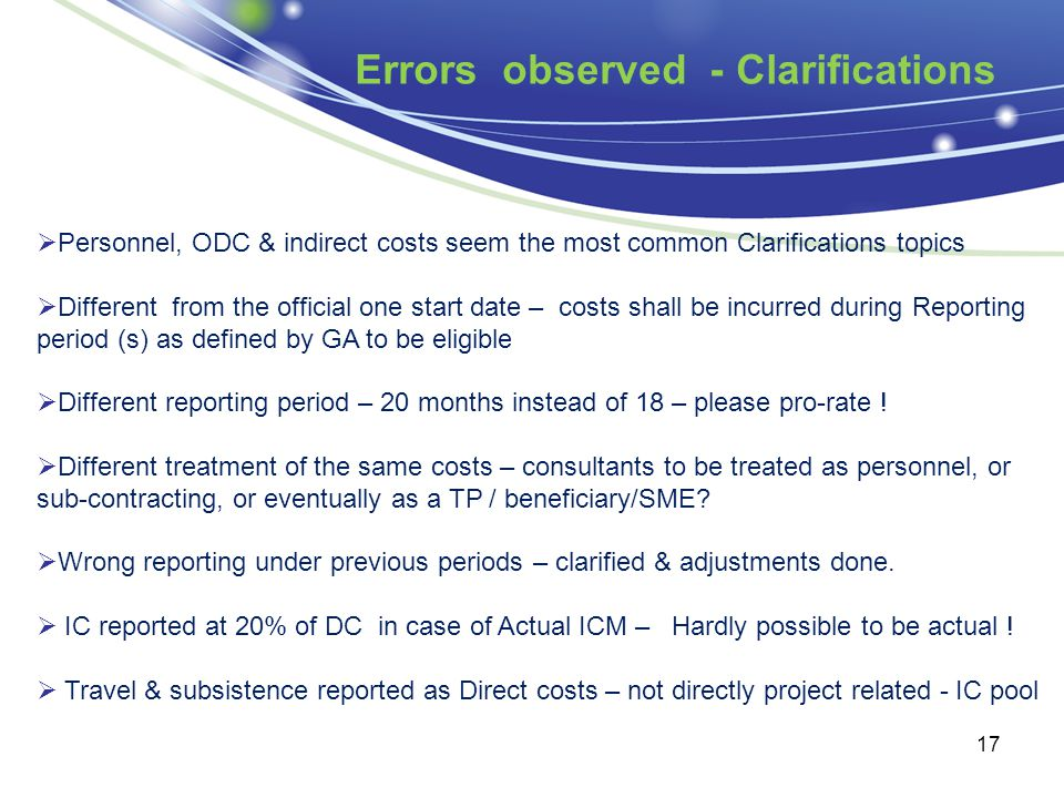 Errors observed - Clarifications 17  Personnel, ODC & indirect costs seem the most common Clarifications topics  Different from the official one sta