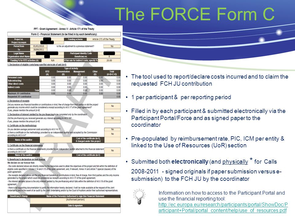 The FORCE Form C Information on how to access to the Participant Portal and use the financial reporting tool: http://ec.europa.eu/research/participant