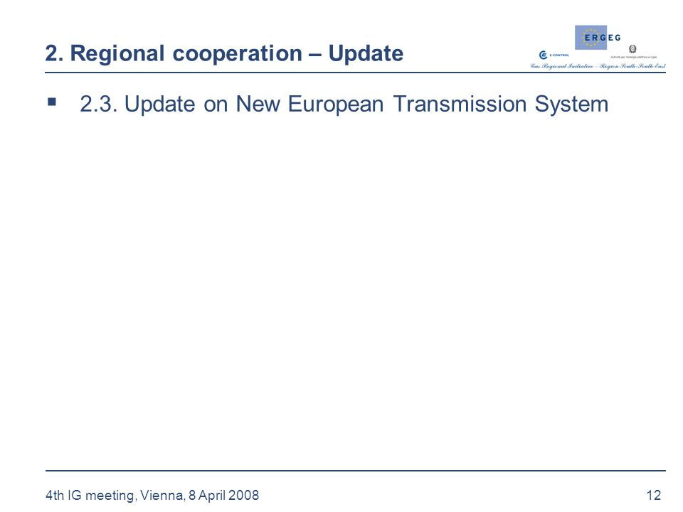 12 4th IG meeting, Vienna, 8 April 2008 2. Regional cooperation – Update  2.3.