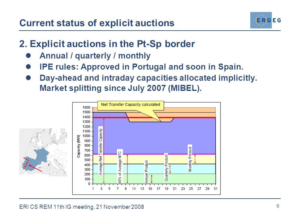6 ERI CS REM 11th IG meeting, 21 November 2008 Current status of explicit auctions 2.