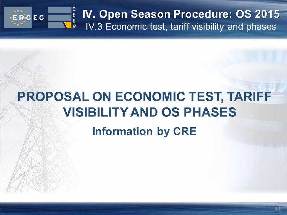 11 PROPOSAL ON ECONOMIC TEST, TARIFF VISIBILITY AND OS PHASES Information by CRE IV.