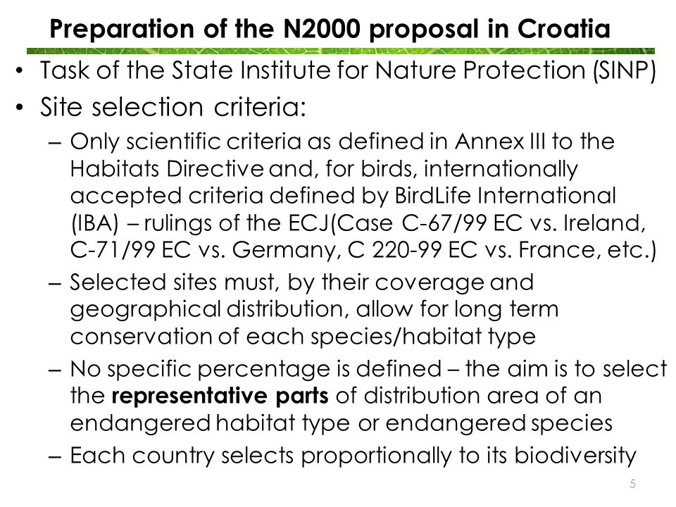 "Preparation of the N2000 proposal in Croatia 1st phase: Collecting and interpreting available data with assistance of scientific institutions, experts and NGOs; GIS data - Emerald project of the CoU 2001-2003 2006 and 2008 (41.500 €); LIFE III CRO-NEN project 2003- 2005 (535.850 €) 2nd phase: Organizing and financing the field research (inventory) (State budget  5.8 mil kn) 3rd phase: Consultation process in 2008 and 2009 through the PHARE 2005 project ""Institutional strengthening and implementation of the ecological network Natura 2000 in Croatia (1.611.750 €) 4th phase: Further amendments to the proposal, collection of data on marine habitats and preparation of future project proposals related to monitoring and management (IPA + SFs) 6"