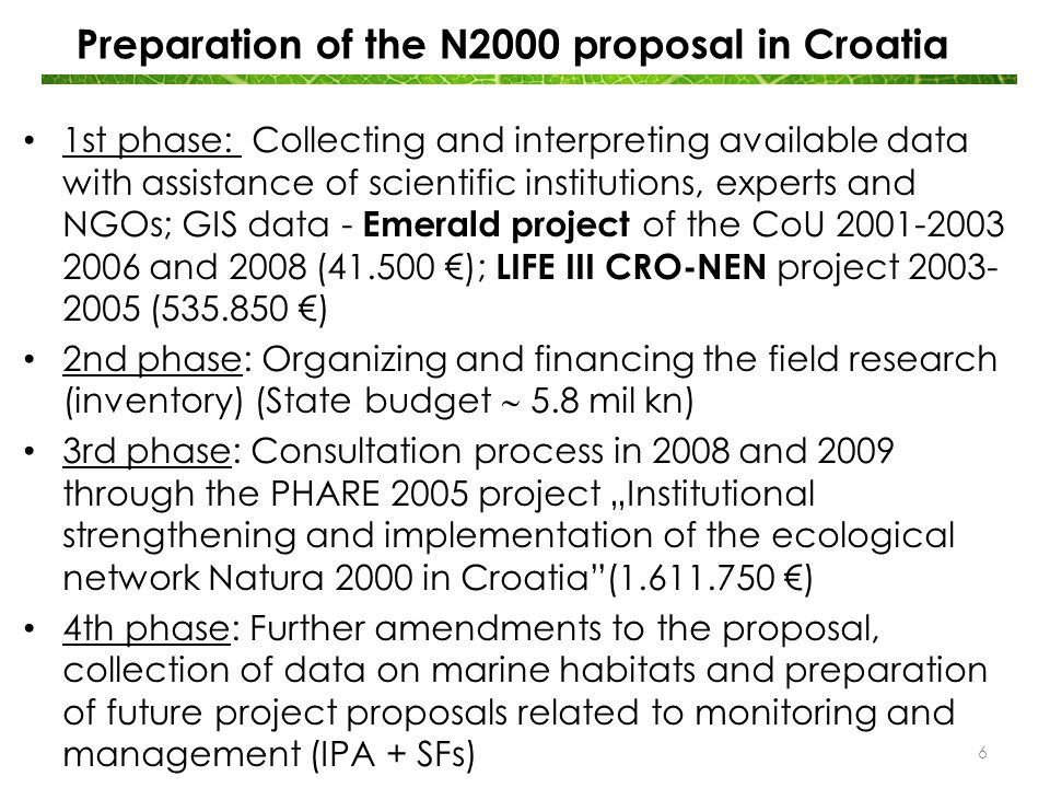 Preparation of the N2000 proposal in Croatia Emerald network National ecological network Regulation on proclamation of the ecological network (OG 109/07) 52% land, 40% sea47% land, 39% sea 7