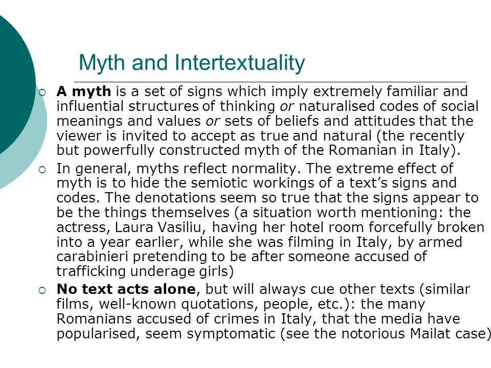 Myth and Intertextuality  A myth is a set of signs which imply extremely familiar and influential structures of thinking or naturalised codes of soci