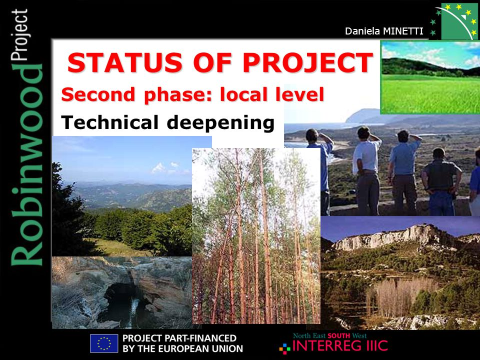 STATUS OF PROJECT Second phase: local level Technical deepening Daniela MINETTI