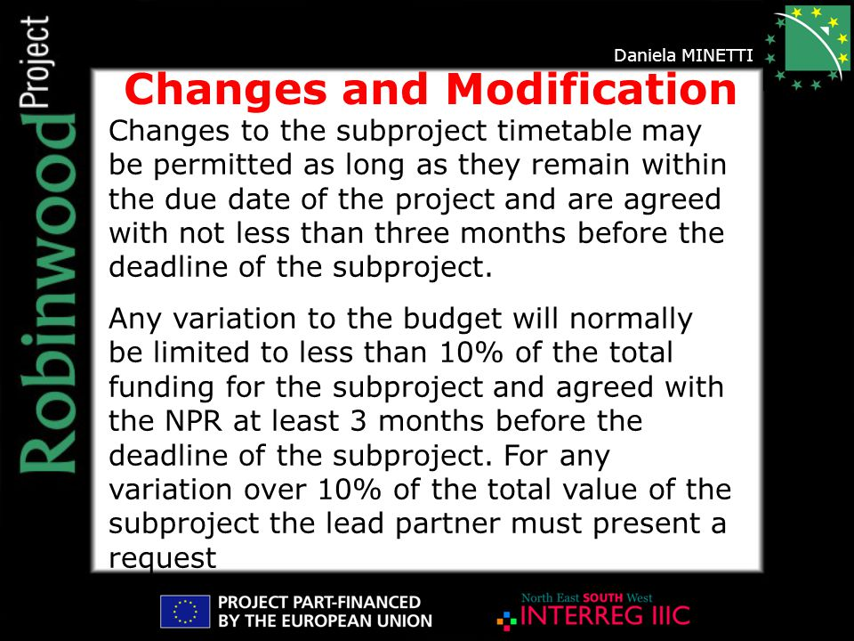 Changes to the subproject timetable may be permitted as long as they remain within the due date of the project and are agreed with not less than three months before the deadline of the subproject.