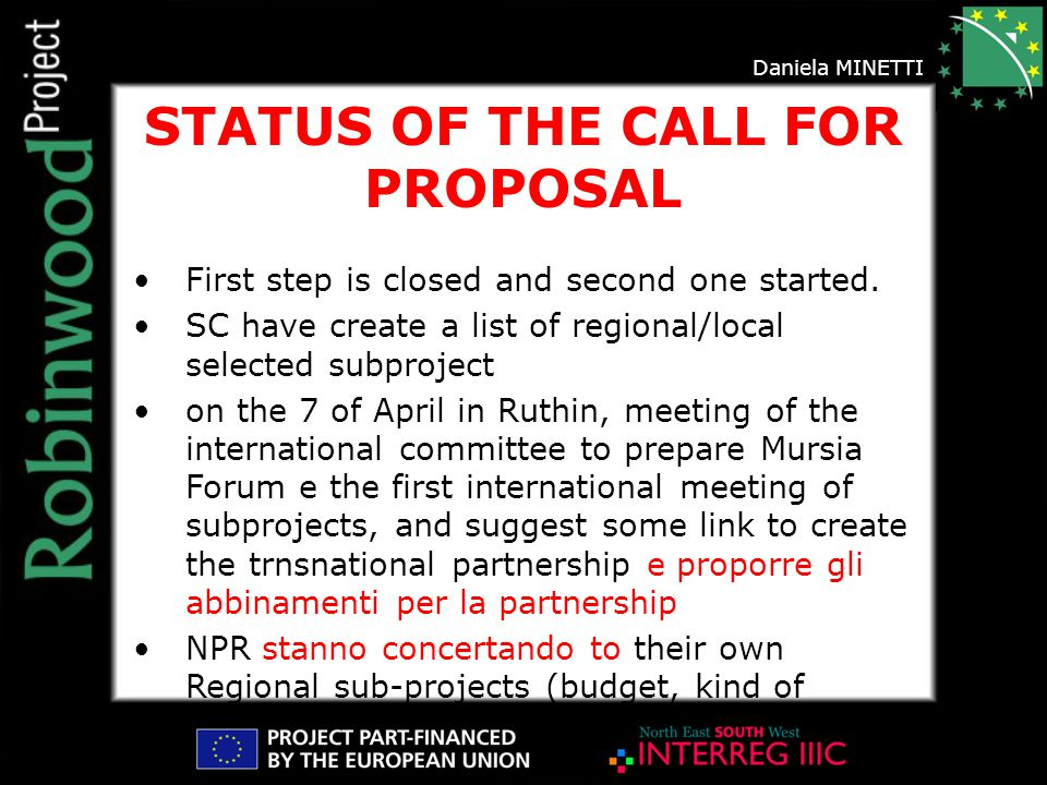 STATUS OF THE CALL FOR PROPOSAL First step is closed and second one started.