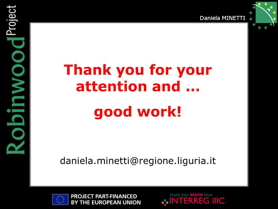 Daniela MINETTI Thank you for your attention and … good work! daniela.minetti@regione.liguria.it