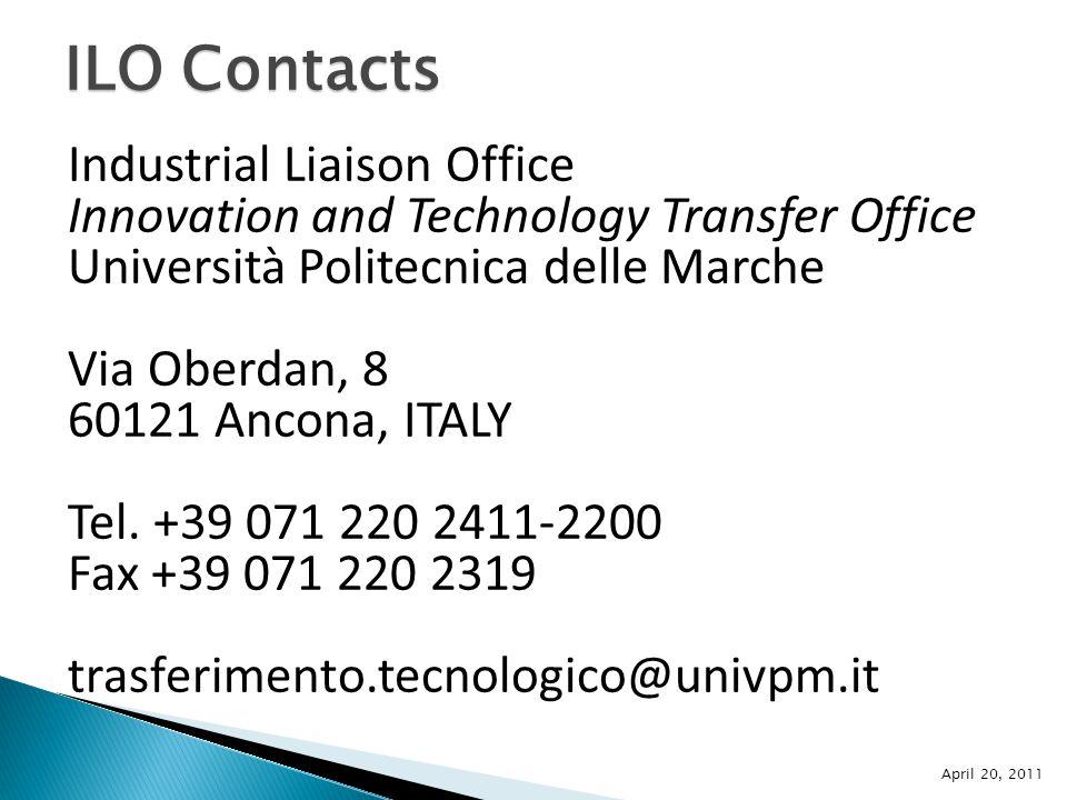 April 20, 2011 Industrial Liaison Office Innovation and Technology Transfer Office Università Politecnica delle Marche Via Oberdan, 8 60121 Ancona, ITALY Tel.