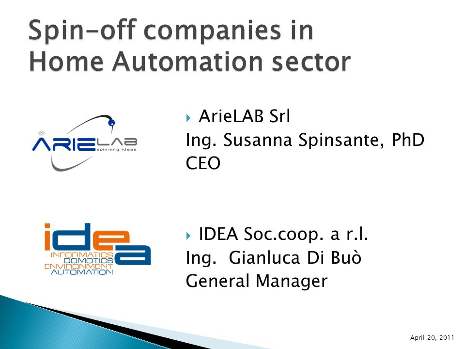 April 20, 2011 Spin-off companies in Home Automation sector  ArieLAB Srl Ing.