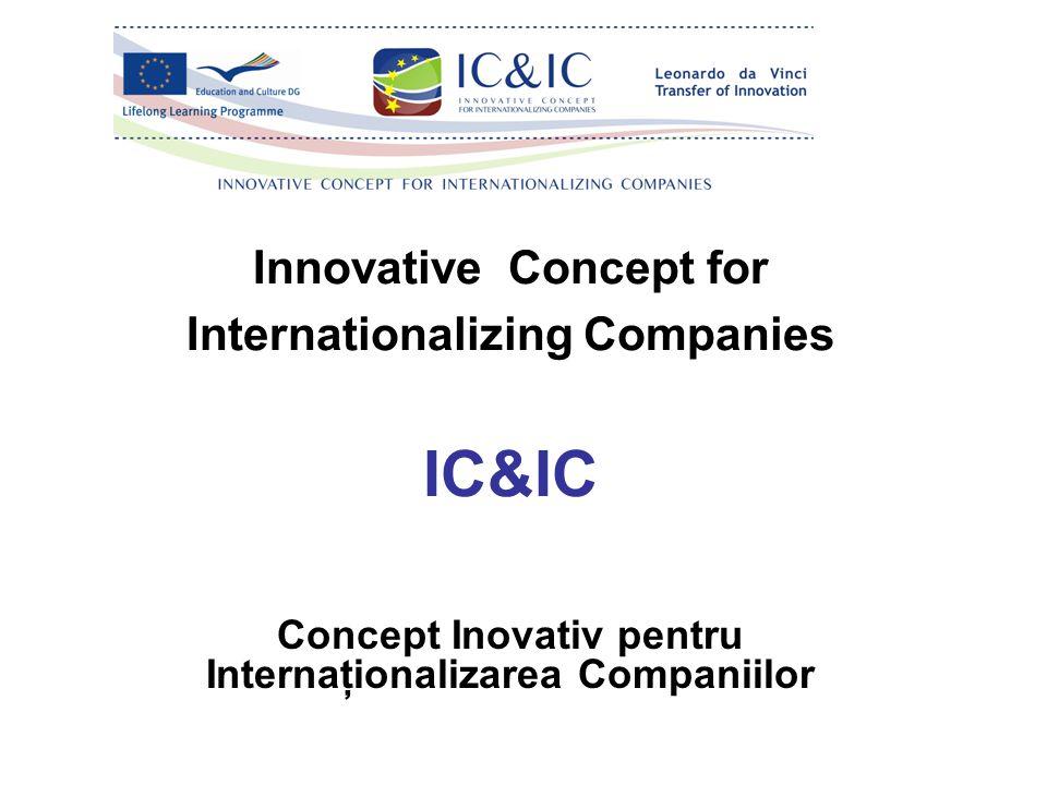 Innovative Concept for Internationalizing Companies IC&IC Concept Inovativ pentru Internaţionalizarea Companiilor