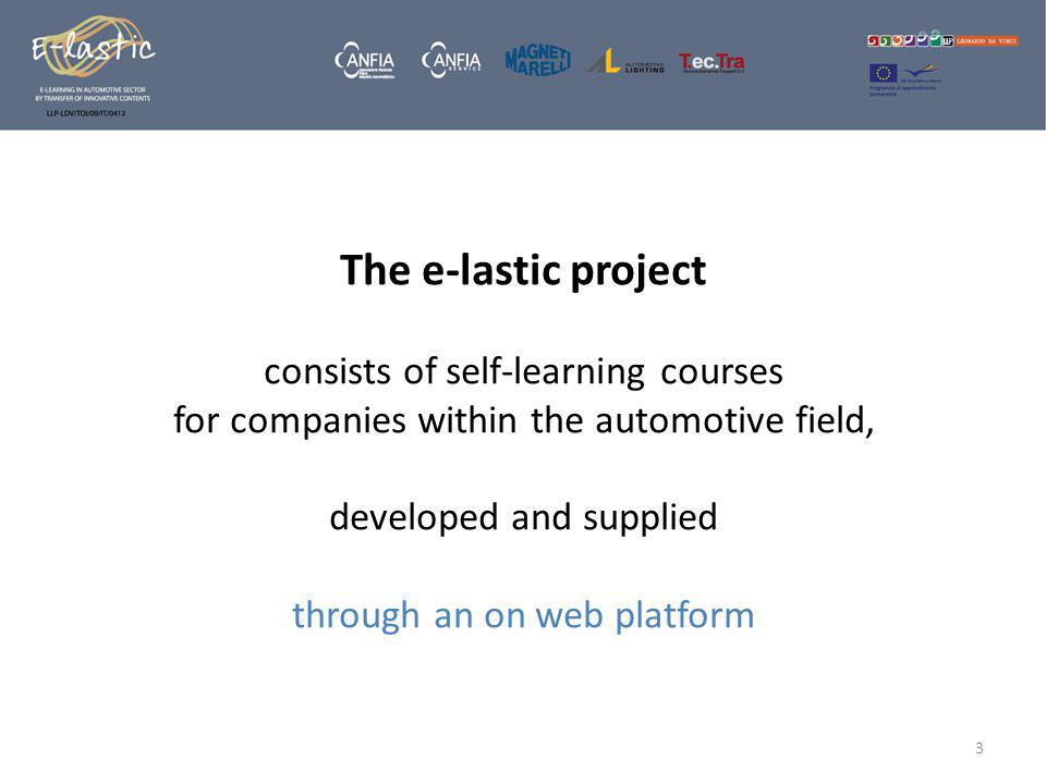 The e-lastic project consists of self-learning courses for companies within the automotive field, developed and supplied through an on web platform 3