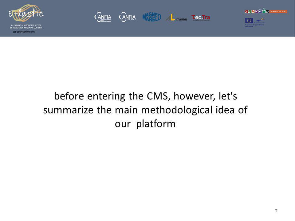 before entering the CMS, however, let s summarize the main methodological idea of our platform 7