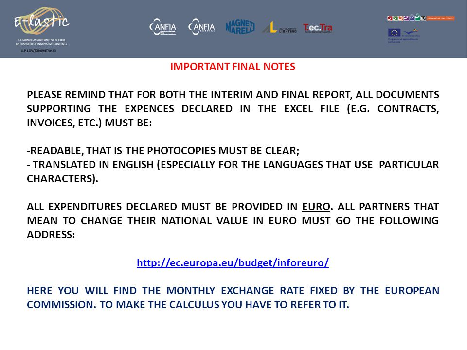 IMPORTANT FINAL NOTES PLEASE REMIND THAT FOR BOTH THE INTERIM AND FINAL REPORT, ALL DOCUMENTS SUPPORTING THE EXPENCES DECLARED IN THE EXCEL FILE (E.G.