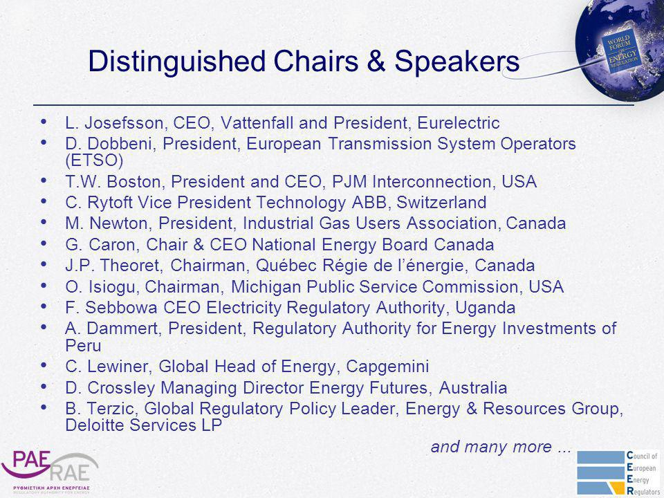 Distinguished Chairs & Speakers L. Josefsson, CEO, Vattenfall and President, Eurelectric D.