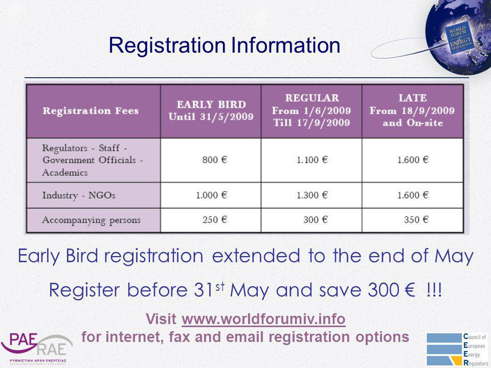 Registration Information Early Bird registration extended to the end of May Register before 31 st May and save 300 € !!.