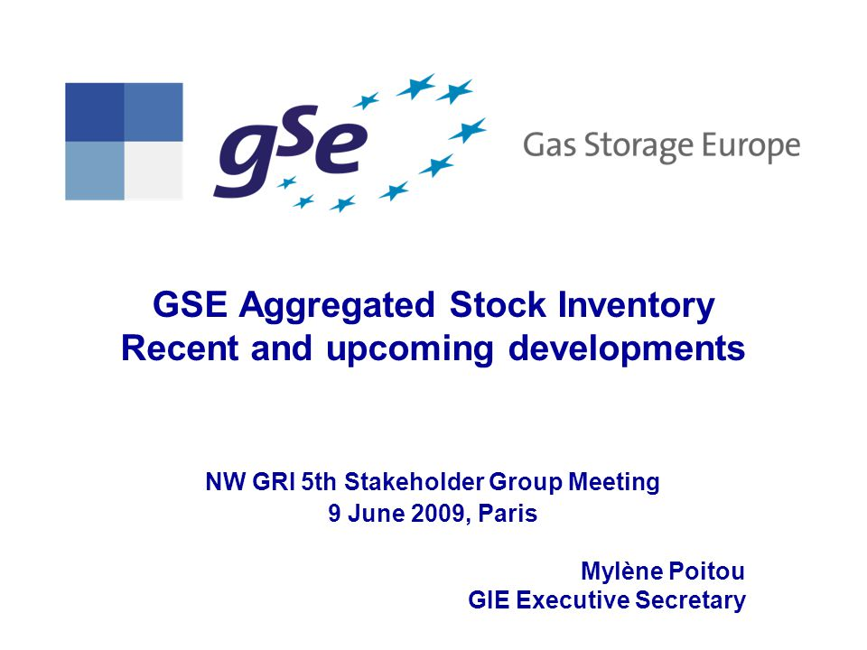 Aggregated Stock Inventory: History GSE Initiative started in January 2007 From January 2007 to October 2007, aggregation in four Regional Initiative Regions ( North and North West separated) 25 SSOs joined the initiative (22 GSE members – 3 non members)