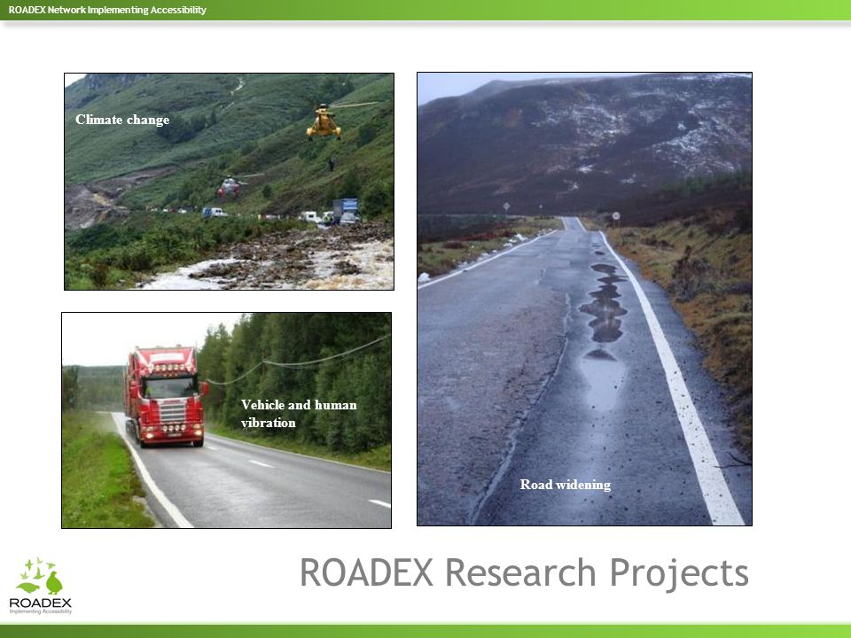 Road widening Climate change Vehicle and human vibration ROADEX Research Projects
