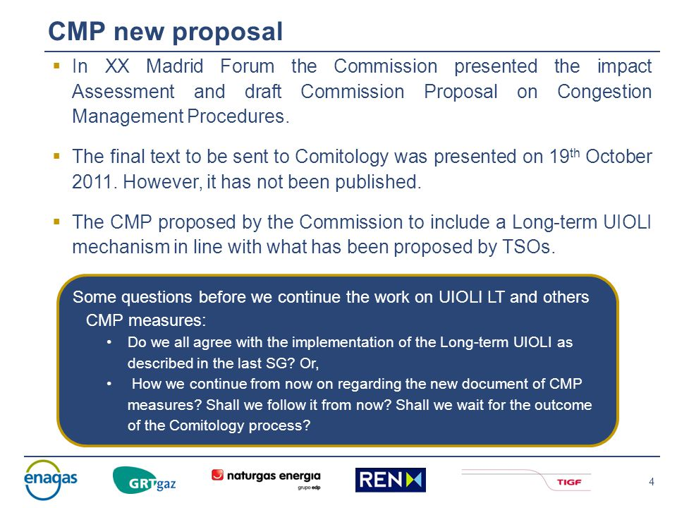 4 CMP new proposal  In XX Madrid Forum the Commission presented the impact Assessment and draft Commission Proposal on Congestion Management Procedures.