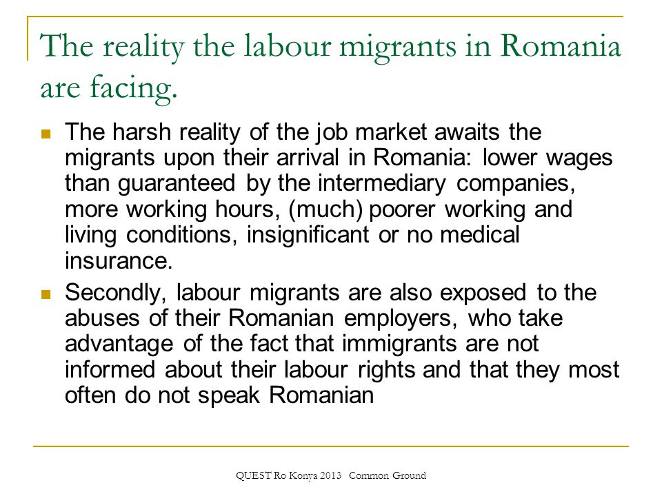 QUEST Ro Konya 2013 Common Ground The reality the labour migrants in Romania are facing.