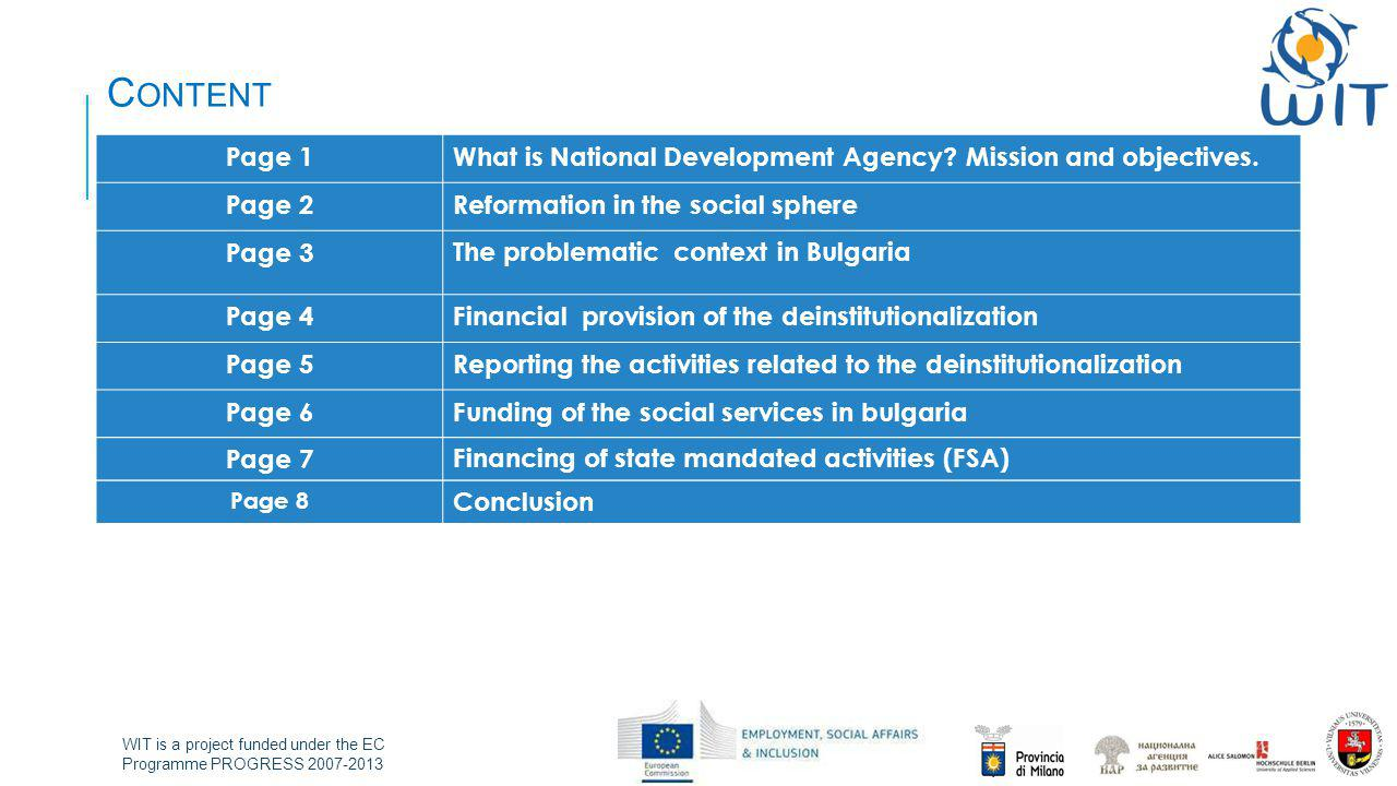 WIT is a project funded under the EC Programme PROGRESS 2007-2013 C ONTENT Page 1What is National Development Agency.