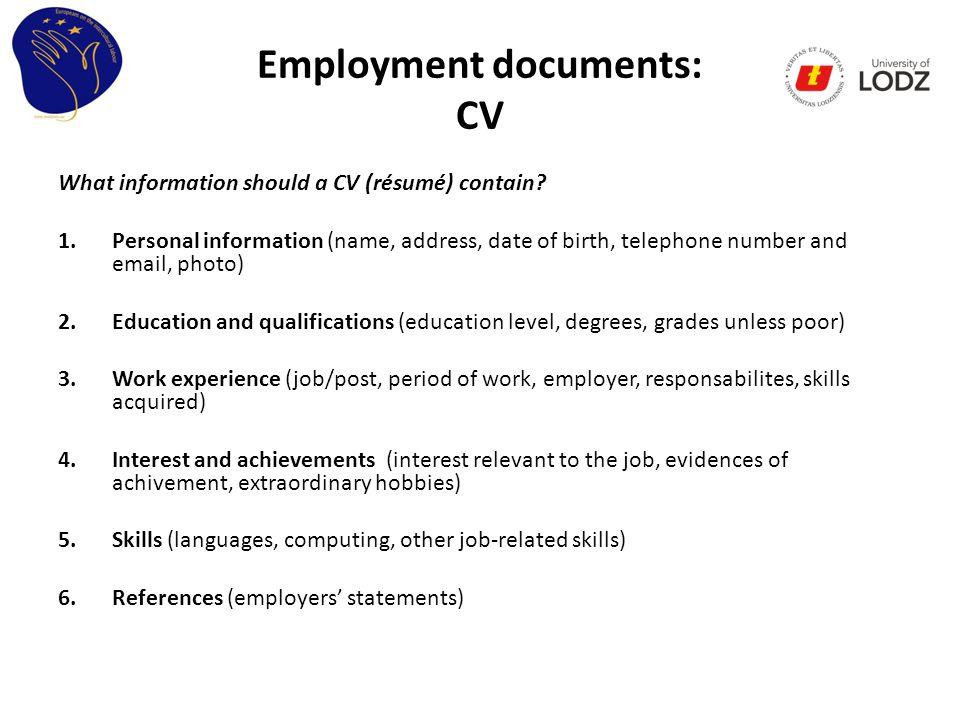 Employment documents: CV What information should a CV (résumé) contain.