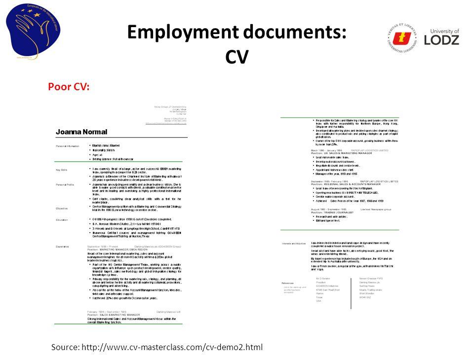 Employment documents: CV Poor CV: Source: http://www.cv-masterclass.com/cv-demo2.html