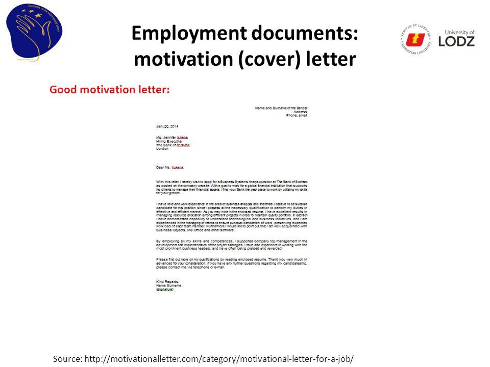 Employment documents: motivation (cover) letter Source: http://motivationalletter.com/category/motivational-letter-for-a-job/ Good motivation letter: