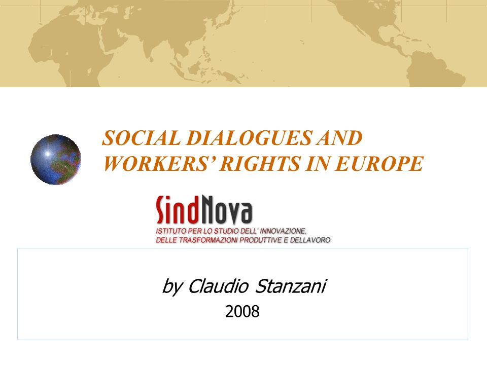 SOCIAL DIALOGUES AND WORKERS' RIGHTS IN EUROPE by Claudio Stanzani 2008