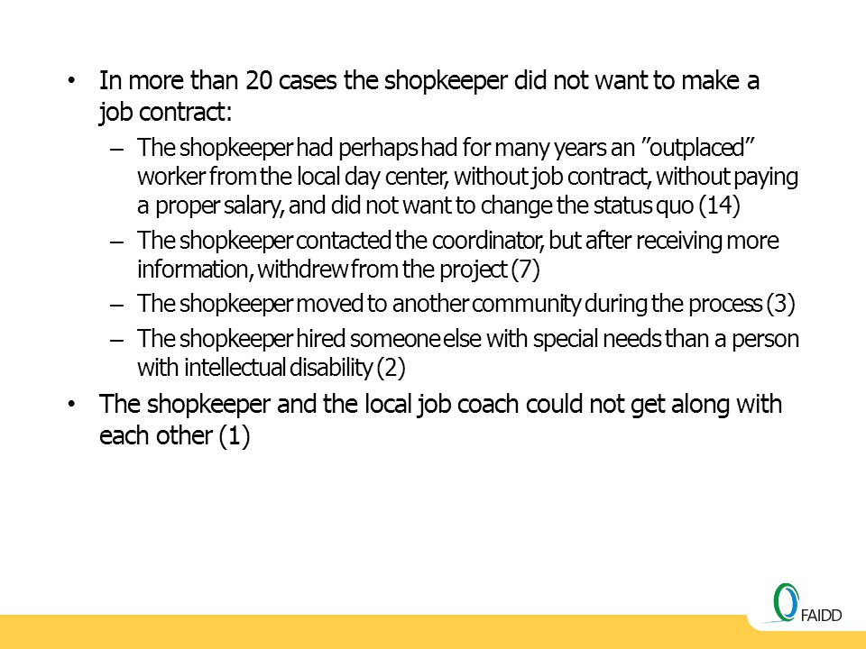 "In more than 20 cases the shopkeeper did not want to make a job contract: – The shopkeeper had perhaps had for many years an ""outplaced"" worker from t"
