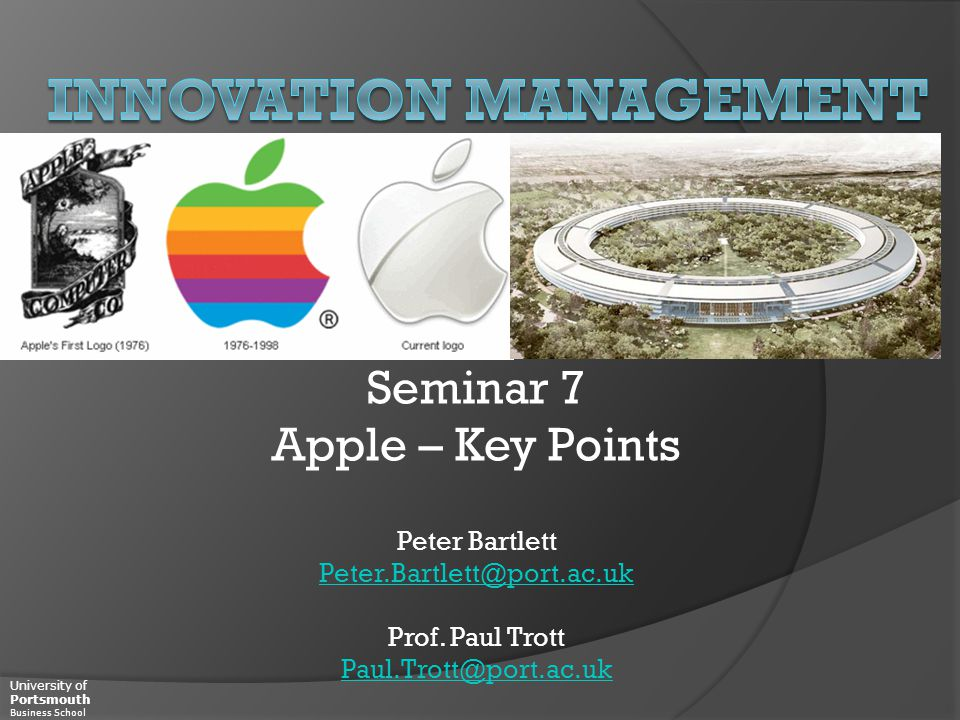 University of Portsmouth Business School Seminar 7 Apple – Key Points Peter Bartlett Peter.Bartlett@port.ac.uk Prof. Paul Trott Paul.Trott@port.ac.uk