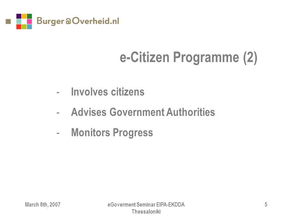March 8th, 2007eGoverment Seminar EIPA-EKDDA Thessaloniki 5 - Involves citizens - Advises Government Authorities - Monitors Progress e-Citizen Programme (2)