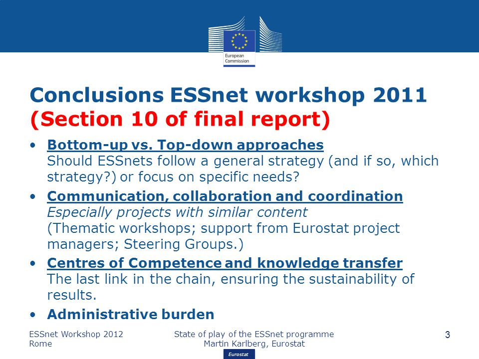 Eurostat Conclusions ESSnet workshop 2011 (Section 10 of final report) Bottom-up vs.